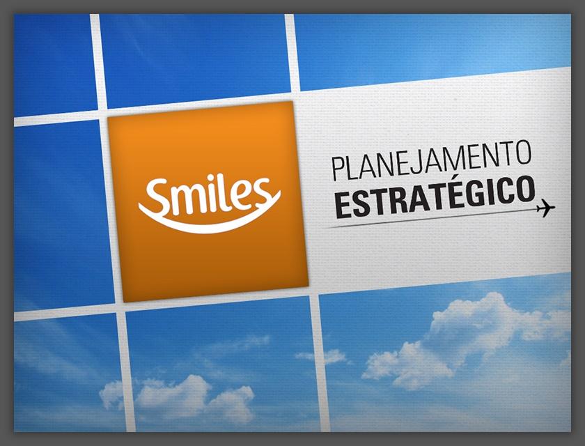 Apresentação Planejamento Estratégico Milhas Smiles